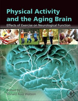 Book Physical Activity And The Aging Brain: Effects Of Exercise On Neurological Function by Ronald Ross Watson