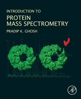 Book Introduction To Protein Mass Spectrometry by Pradip Kumar Ghosh