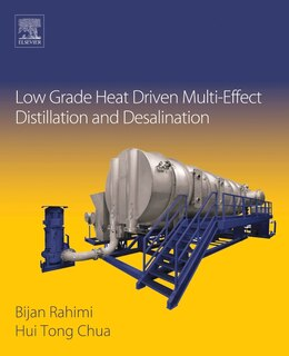 Book Low Grade Heat Driven Multi-effect Distillation And Desalination by Hui Tong Chua