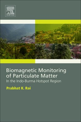 Book Biomagnetic Monitoring Of Particulate Matter: In The Indo-burma Hotspot Region by Prabhat Rai