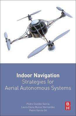 Book Indoor Navigation Strategies For Aerial Autonomous Systems by Pedro Castillo-garcia