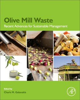Book Olive Mill Waste: Recent Advances For Sustainable Management by Charis Michel Galanakis
