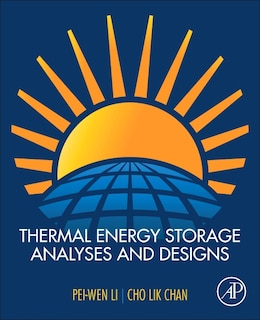 Book Thermal Energy Storage Analyses And Designs by Pei-wen Li