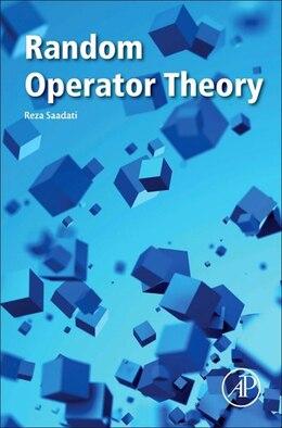 Book Random Operator Theory by Reza Saadati