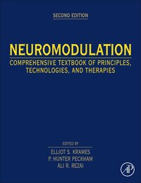 Neuromodulation: Comprehensive Textbook Of Principles, Technologies, And Therapies