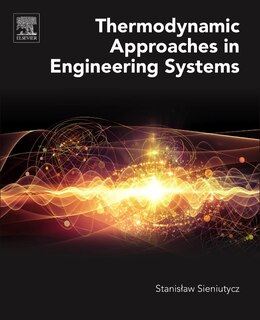 Book Thermodynamic Approaches In Engineering Systems by Stanislaw Sieniutycz