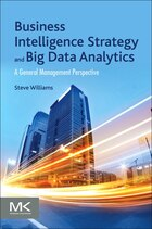 Business Intelligence Strategy And Big Data Analytics: A General Management Perspective