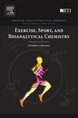 Book Exercise, Sport, And Bioanalytical Chemistry: Principles And Practice by Anthony C Hackney