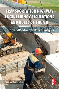 Transportation Highway Engineering Calculations And Rules Of Thumb: Theory And Practice And Design…