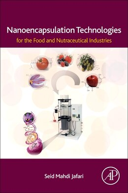 Book Nanoencapsulation Technologies For The Food And Nutraceutical Industries by Seid Mahdi Jafari