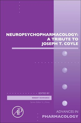 Book Neuropsychopharmacology: A Tribute To Joseph T. Coyle by Robert Schwarcz