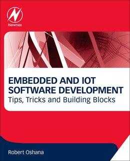 Book Embedded And Iot Software Development: Tips, Tricks And Building Blocks by Robert Oshana