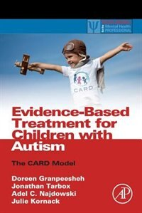 Book Evidence-based Treatment For Children With Autism: The Card Model by Doreen Granpeesheh