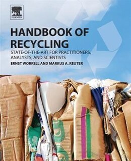 Book Handbook Of Recycling: State-of-the-art For Practitioners, Analysts, And Scientists by Ernst Worrell