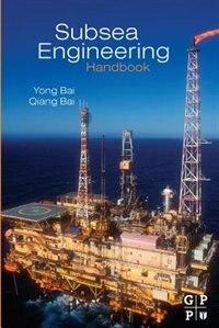 Book Subsea Engineering Handbook by Yong Bai