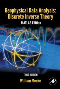 Book Geophysical Data Analysis: Discrete Inverse Theory: Matlab Edition by William Menke