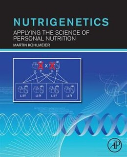 Book Nutrigenetics: Applying The Science Of Personal Nutrition by Martin Kohlmeier