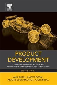 Book Product Development: A Structured Approach To Consumer Product Development, Design, And Manufacture by Anil Mital