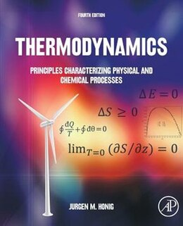 Book Thermodynamics: Principles Characterizing Physical And Chemical Processes by Jurgen M. Honig