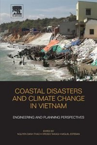 Book Coastal Disasters And Climate Change In Vietnam: Engineering And Planning Perspectives by Nguyen Danh Thao