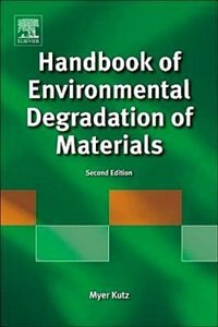 Book Handbook Of Environmental Degradation Of Materials by Myer Kutz