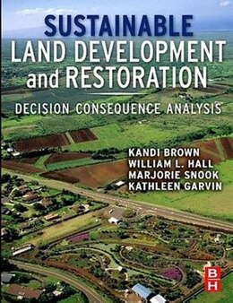 Book Sustainable Land Development And Restoration: Decision Consequence Analysis by Kandi Brown