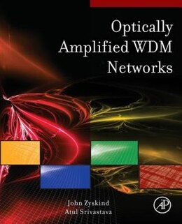 Book Optically Amplified Wdm Networks by John Zyskind