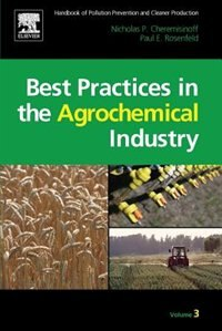 Book Handbook Of Pollution Prevention And Cleaner Production Vol. 3: Best Practices In The Agrochemical… by Nicholas P Cheremisinoff