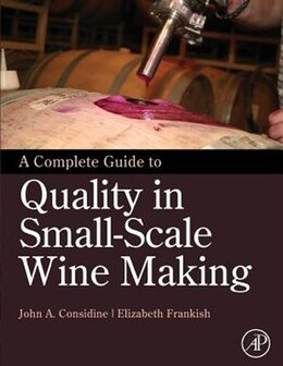 Book A Complete Guide To Quality In Small-scale Wine Making by John Anthony Considine