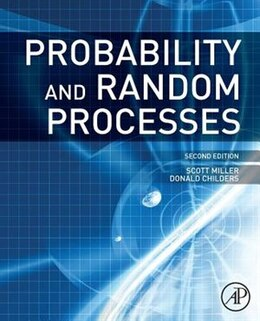Book Probability And Random Processes: With Applications To Signal Processing And Communications by Scott Miller