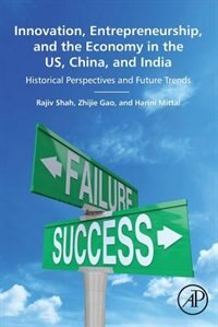 Book Innovation, Entrepreneurship, And The Economy In The Us, China, And India: Historical Perspectives… by Rajiv Shah