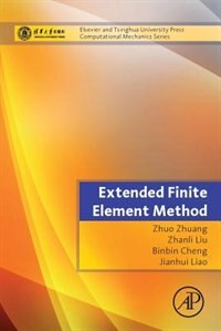 Book Extended Finite Element Method: Tsinghua University Press Computational Mechanics Series by Zhuo Zhuang