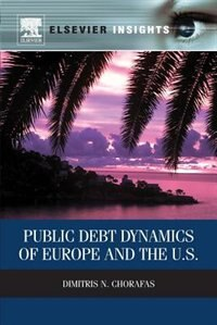 Book Public Debt Dynamics Of Europe And The U.s. by Dimitris N. Chorafas