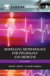 Book Modeling Methodology For Physiology And Medicine by Ewart Carson