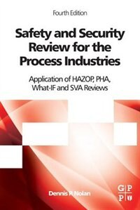 Book Safety And Security Review For The Process Industries: Application Of Hazop, Pha, What-if And Sva… by Dennis P. Nolan