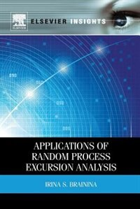 Book Applications Of Random Process Excursion Analysis by Irina S. Brainina