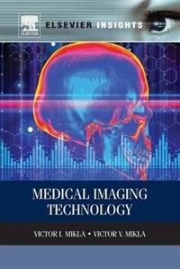 Book Medical Imaging Technology by Victor I. Mikla