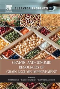 Book Genetic And Genomic Resources Of Grain Legume Improvement by Mohar Singh