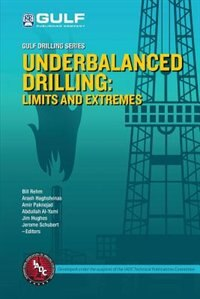 Book Underbalanced Drilling: Limits And Extremes by Bill Rehm