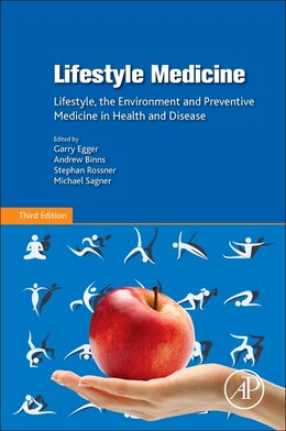 Book Lifestyle Medicine: Lifestyle, The Environment And Preventive Medicine In Health And Disease by Garry Egger