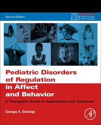 Pediatric Disorders Of Regulation In Affect And Behavior: A Therapist's Guide To Assessment And…