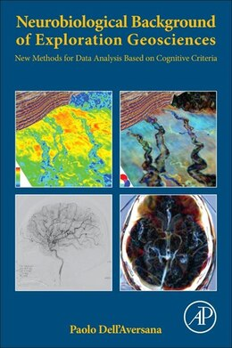 Book Neurobiological Background Of Exploration Geosciences: New Methods For Data Analysis Based On… by Paolo Dell'aversana