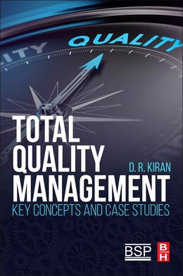 Book Total Quality Management: Key Concepts And Case Studies by D.r Kiran