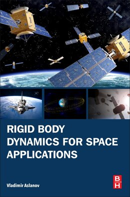 Book Rigid Body Dynamics For Space Applications by Vladimir's Aslanov