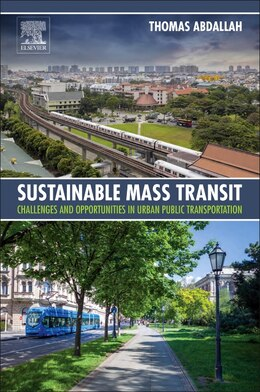 Book Sustainable Mass Transit: Challenges And Opportunities In Urban Public Transportation by Thomas Abdallah
