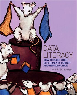 Book Data Literacy: How To Make Your Experiments Robust And Reproducible by Neil Smalheiser