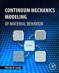 Continuum Mechanics Modelling Of Material Behavior