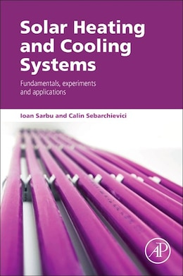 Book Solar Heating And Cooling Systems: Fundamentals, Experiments And Applications by Ioan Sarbu