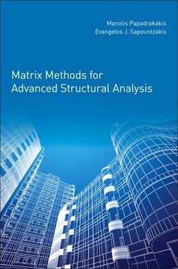 Book Matrix Methods For Advanced Structural Analysis by Evangelos Sapountzakis