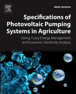Book Specifications Of Photovoltaic Pumping Systems In Agriculture: Sizing, Fuzzy Energy Management And… by Imene Yahyaoui